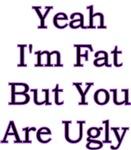 Yeah I'm Fat