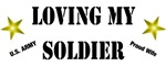 Loving my Soldier - Proud Wife Design