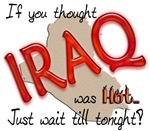 If you thought Iraq was hot