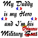 My Daddy is my Hero and I'm his Military Princess