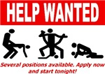 Help Wanted. Several Positions Available. Apply No