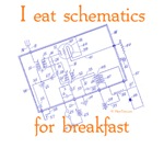 I Eat Schematics For Breakfast