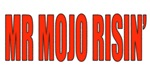 MR MOJO RISIN' T-Shirts