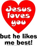 Jesus/But He Likes Me Best