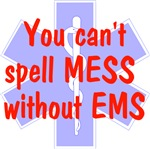 You can't spell MESS w/o EMS
