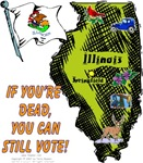 IL - If You're Dead, You Can Still Vote!