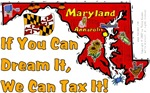 MD - If You Can Dream It, We Can Tax It!