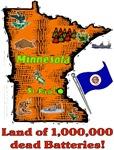 MN - Land of 1,000,000 dead Batteries!