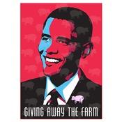 Barack Obama: Giving Away The Farm