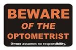 Beware / Optometrist