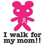 I walk for my mom!