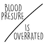Blood Presure Is Overrated 02