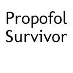 Propofol Survivor
