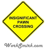 Insignificant Pawn Crossing