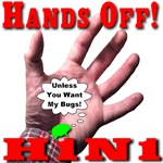 Hands Off H1N1