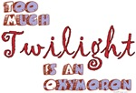 Too Much Twilight Is An Oxymoron!