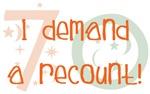 70th birthday, I demand a recount humor t-shirts