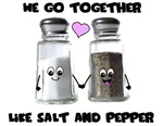 We go together like salt and pepper