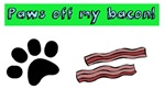 Paws off my bacon!