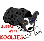 Sleeps with Koolies