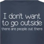 I Don't Want To Go Outside