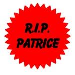 RIP Patrice