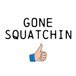 Gone Squatchin Like This