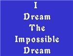 I Dream the Impossible Dream