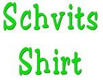 Yiddish Schvits shirt