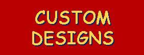 Click here to request a custom design.