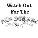 1411 Watch out for the Old School