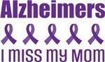 Alzheimer's I Miss My Mom