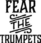 Fear The Trumpets funny tees