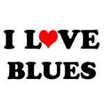 I Love Blues! T-shirts and Gifts for blues lovers