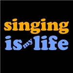 Singing Is My Life T-shirts
