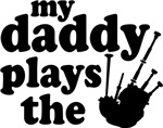Daddy Plays The Bagpipes Kids T-shirts