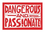 Dangerous and Passionate (red)