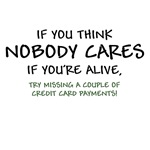 If You Think Nobody Cares Try Missing a Few Credit