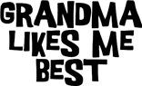 Grandma Likes Me Best