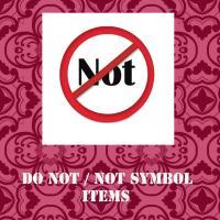 Do not /Not Symbol Items
