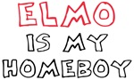 Elmo is my Homeboy