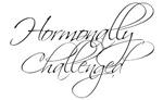 Hormonally Challenged