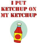 Put Ketchup on My Ketchup