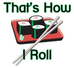 That's How I Roll (Sushi)