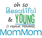 Beautiful and Young MomMom