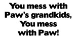 Don't Mess with Paw's Grandkids!