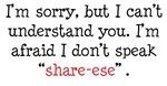 I Don't Speak Share-Ese