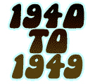 1940 to 1949 Gifts