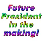 Future President T-shirts and Birthday Gifts!