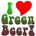 I Love Green Beer